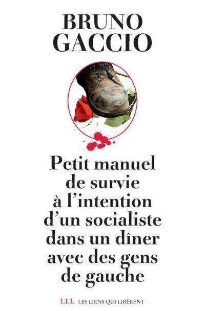 Petit manuel de survie à l'intention d'un socialiste dans un dîner avec des gens de gauche - 9791020900869 - 6,99 €