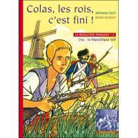 Revolution francaise 2 - colas, les rois, c'est fini !