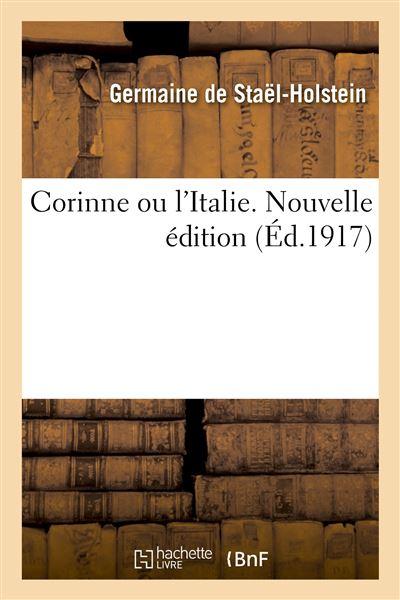 Corinne ou l'Italie. Nouvelle édition