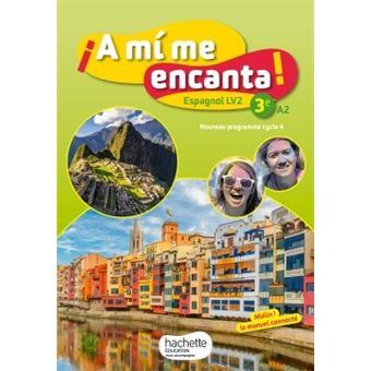 A Mi Me Encanta Espagnol Cycle 4 3e Lv2 Livre Eleve Ed 2017