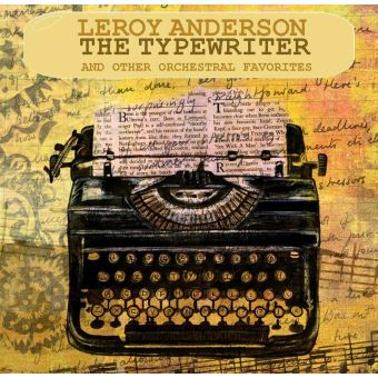 The Typewriter And Other Orchestral Favorites