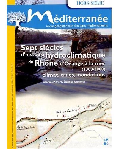 Sept siecles d histoire hydroclimatique du rhone d orange a la mer