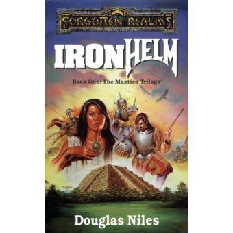 The Maztica Trilogy - Forgotten Realms : Ironhelm