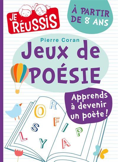 Jeux de poésie à partie de 8 ans - Apprendre à devenir un poète !