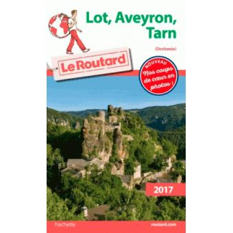 Guide Du Routard Lot Aveyron Tarn Midi Pyrnes 2017