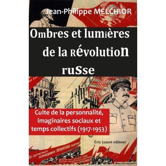 Ombres et lumieres de la revolution russe