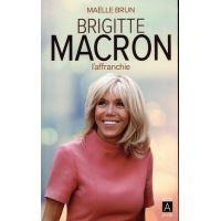 Brigitte Macron l'affranchie
