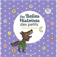 Les Belles Histoires des tout-petits à lire et à écouter