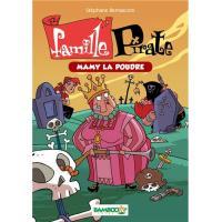 La famille Pirate - poche tome 3 - Mamy la Poudre