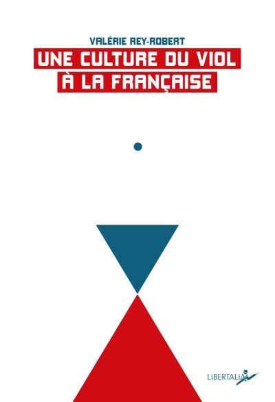 Une culture du viol à la française Nouvelle édition