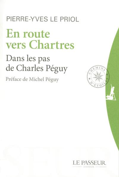 En route vers Chartres - Dans les pas de Charles Péguy