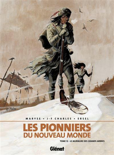 Les Pionniers du Nouveau Monde - Le Murmure des grands arbres Tome 12 : Les Pionniers du nouveau monde