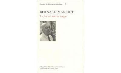 Bernard Manciet : Le feu est dans la langue