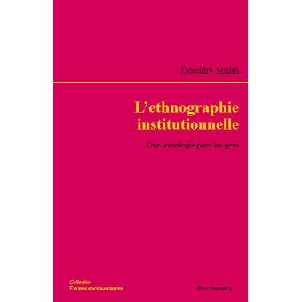 L'ethnographie institutionnelle une sociologie pour les gens