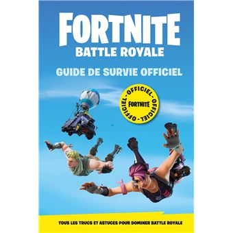 Fortnite Battle Royale Guide De Survie