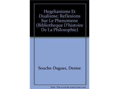 Hegelianisme et dualisme reflexions sur le phenomene