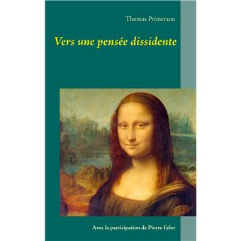 Vers une pensee dissidente