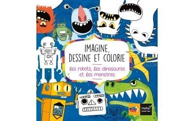 Imagine, dessine et colorie les robots, dinosaures et monstres