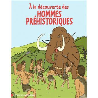 À la découverte des hommes préhistoriques