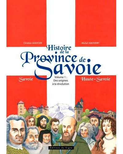 Histoire de la Province de la Savoie - vol.1:des