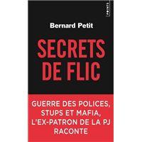 Secrets de flic. Guerre des polices, stups et mafia, l'ex-patron de la PJ raconte