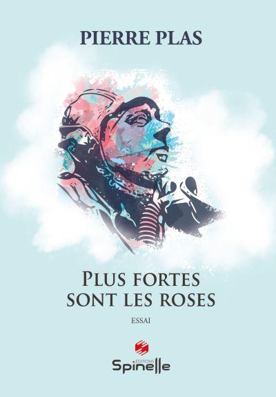 Plus fortes sont les roses