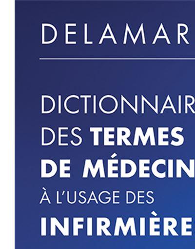 Dictionnaire des termes de medecine a l'usage des infirmieres, 7e ed.