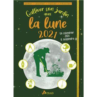 Calendrier Du Jardinier 2021 Cultiver son jardin avec la lune 2021   broché   Alice Delvaille