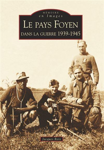 Le pays Foyen dans la guerre, 1939-1945