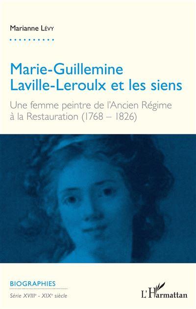 Marie-Guillemine Laville-Leroulx et les siens