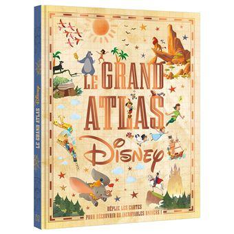 Disney - : Le grand atlas Disney