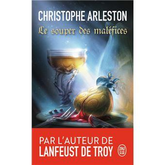 Le Souper Des Malefices Poche Christophe Arleston Achat Livre Fnac