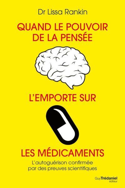 Quand le pouvoir de la pensée l'emporte sur les médicaments - 9782813212221 - 9,99 €