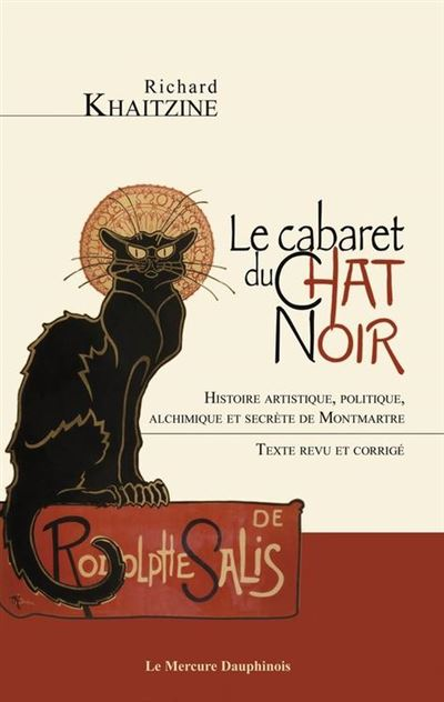 Le cabaret du Chat Noir - Histoire artistique, politique, alchimique et secrète de Montmartre - 9782356622662 - 12,99 €