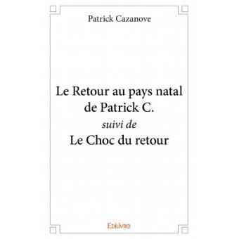 Le retour au pays natal de Patrick C.