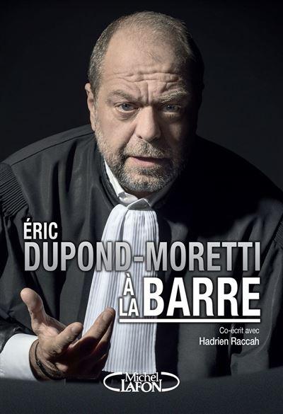 Eric Dupond-Moretti à la barre - 9782749940441 - 6,99 €
