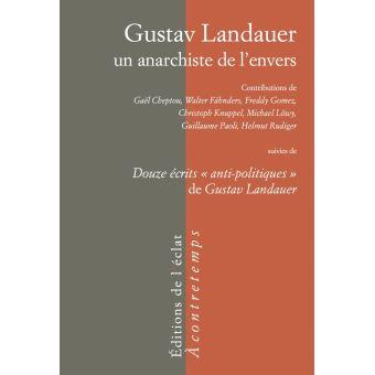 Gustav Landauer, un anarchiste de l'envers