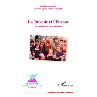 https://static.fnac-static.com/multimedia/Images/FR/NR/69/d5/50/5297513/1540-1/tsp20131029121355/La-Turquie-et-l-Europe-une-evolution-en-interaction.jpg