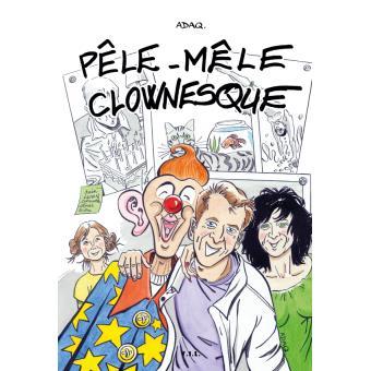 """Mon recueil de dessins humoristiques """"Pêle-mêle clownesque"""" en vente chez Y.I.L. éditions"""