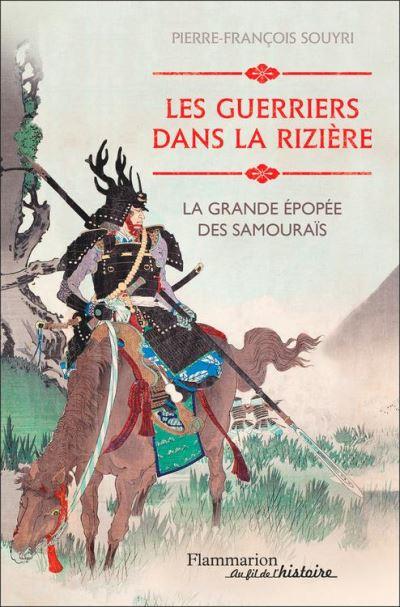 Les guerriers dans la rizière. La grande épopée des samouraïs - 9782081396784 - 15,99 €