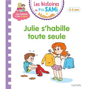 Sami et JulieLes histoires de P'tit Sami Maternelle (3-5 ans) : Julie s'habille toute seule