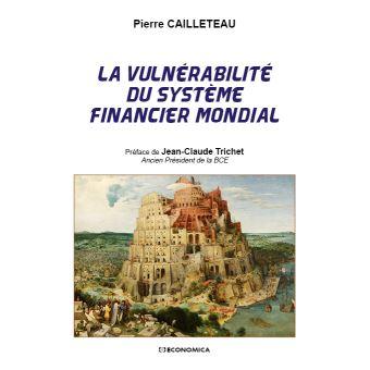 La vulnerabilite du systeme financier mondial