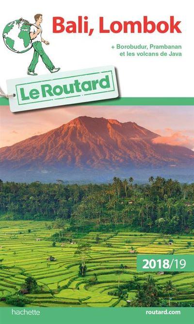 Guide du Routard Bali-Lombok 2018/19 - + Borobudur, Prabanan et les volcans de Java - 9782017044307 - 10,99 €