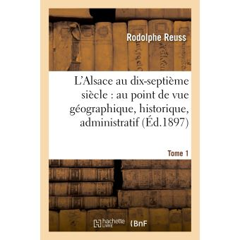 L'Alsace au dix-septième siècle : au point de vue géographique