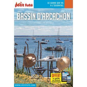Bassin D Arcachon 2018 Carnet Petit Fute Offre Num Edition 2018 Broche Dominique Auzias Jean Paul Labourdette Achat Livre Ou Ebook Fnac