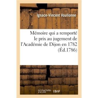 Mémoire qui a remporté le prix au jugement de l'Académie de Dijon en 1782