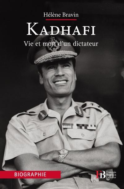 Kadhafi - Vie et mort d'un dictateur