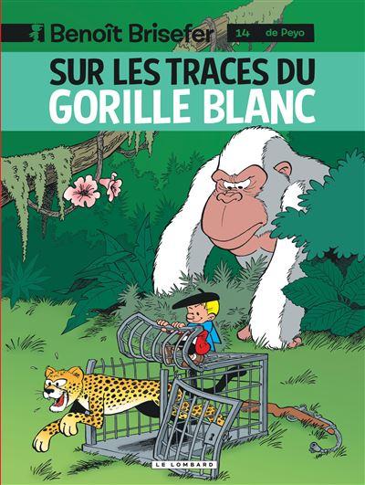 Benoît Brisefer (Lombard) - Sur les traces du gorille blanc