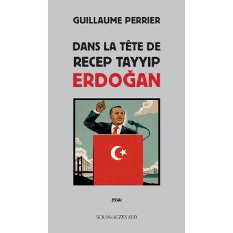 Dans la tete de tayyip erdogan