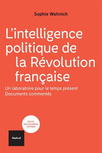 L'intelligence politique de la revolution francaise
